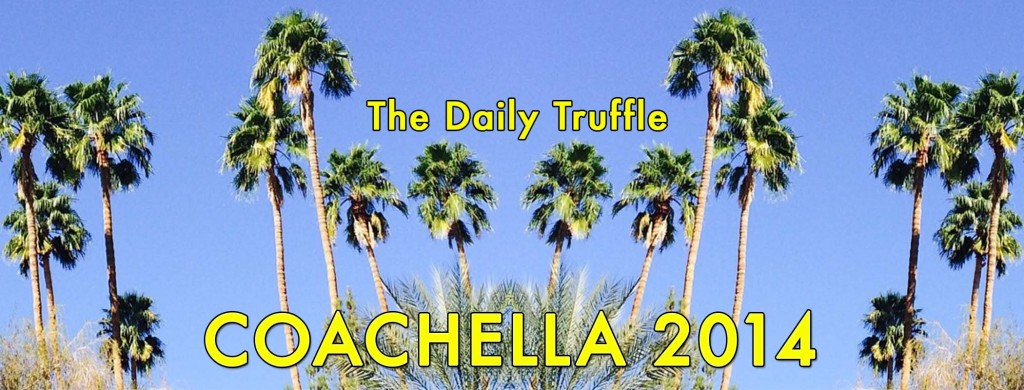 coachella-daily-truffle-live-blog-2014